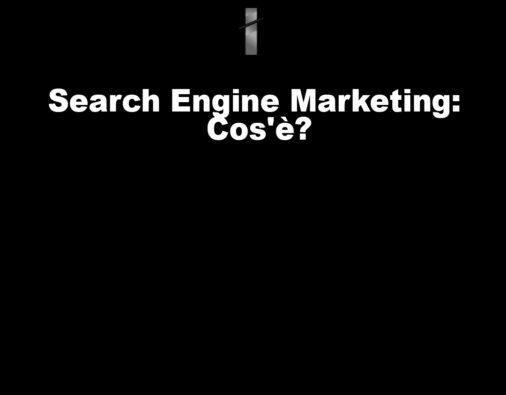 Search Engine Marketing: Cos'è?